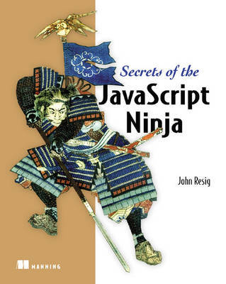 Secrets of the JavaScript Ninja by John Resig image