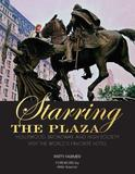 Starring the Plaza by Patty Farmer
