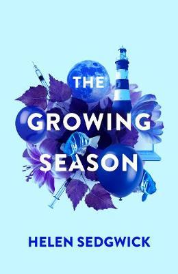 The Growing Season by Helen Sedgwick