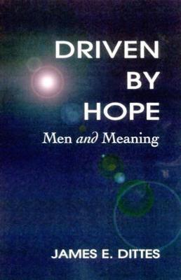 Driven by Hope by James E Dittes
