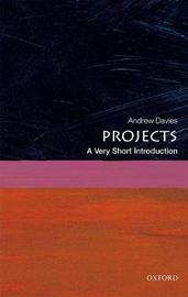 Projects: A Very Short Introduction by Andrew Davies