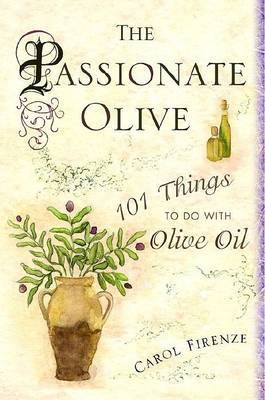 The Passionate Olive by Carol Firenze image