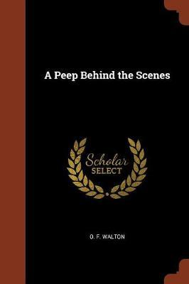 A Peep Behind the Scenes by O.F. Walton image