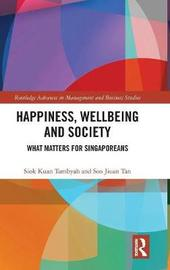 Happiness, Wellbeing and Society by Siok Kuan Tambyah