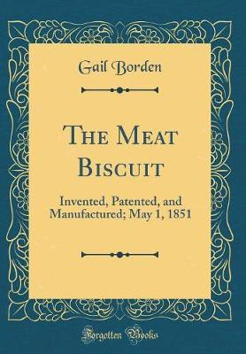 The Meat Biscuit by Gail Borden image