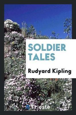 Soldier Tales by Rudyard Kipling image