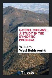Gospel Origins by William West Holdsworth image