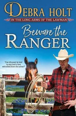 Beware the Ranger by Debra Holt