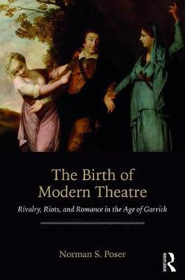 The Birth of Modern Theatre by Norman S Poser