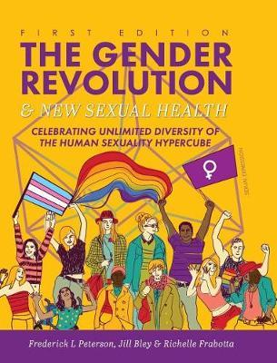 The Gender Revolution and New Sexual Health by Frederick L. Peterson