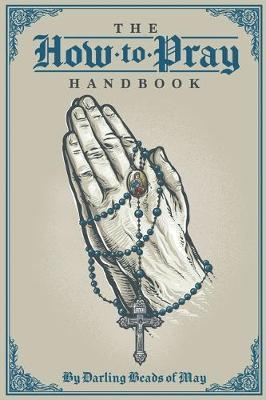 The How to Pray Handbook by Thomas Crehan Author