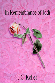 In Remembrance of Jodi by J. C. Keller image