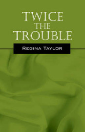 Twice the Trouble by Regina Taylor, ACT image