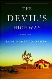 The Devil's Highway: A True Story by Luis Alberto Urrea image