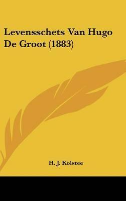 Levensschets Van Hugo de Groot (1883) by H J Kolstee image