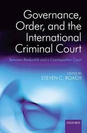 Governance, Order, and the International Criminal Court