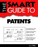 The Smart Guide to Patents by Aaron Filler