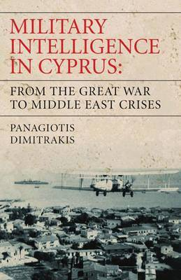 Military Intelligence in Cyprus by Panagiotis Dimitrakis