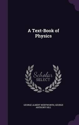A Text-Book of Physics by George Albert Wentworth