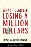 What I Learned Losing a Million Dollars by Jim Paul