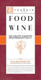 Food Wine Burgundy by David Downie image