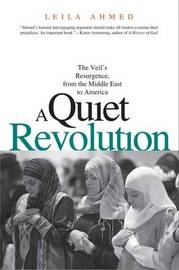 A Quiet Revolution by Leila Ahmed