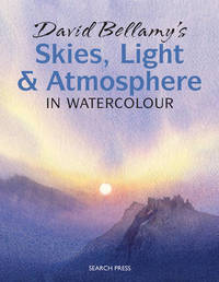 David Bellamy's Skies, Light and Atmosphere in Watercolour by David Bellamy