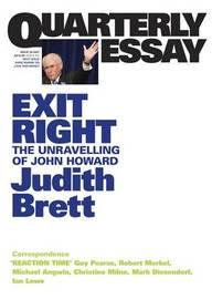 Exit Right: The Unravelling of John Howard: Quarterly Essay28 by Judith Brett