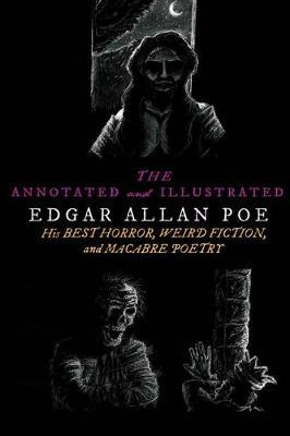 The Annotated and Illustrated Edgar Allan Poe by Edgar Allan Poe