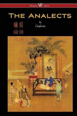 Analects of Confucius (Wisehouse Classics Edition) by Confucius