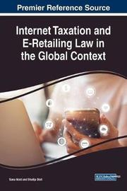 Internet Taxation and E-Retailing Law in the Global Context