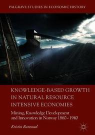 Knowledge-Based Growth in Natural Resource Intensive Economies by Kristin Ranestad