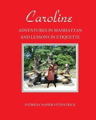 Caroline by Patricia Napier-Fitzpatrick