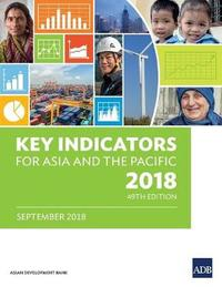 Key Indicators for Asia and the Pacific 2018 by Asian Development Bank