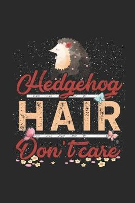 Hedgehog Hair Don't Care by Hedgehog Publishing