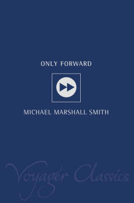 Only Forward by Michael Marshall Smith image