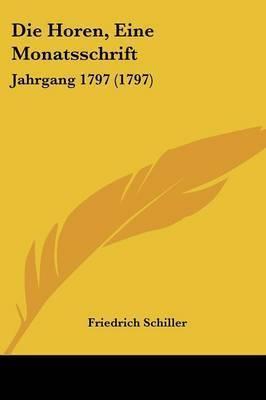 Die Horen, Eine Monatsschrift: Jahrgang 1797 (1797)