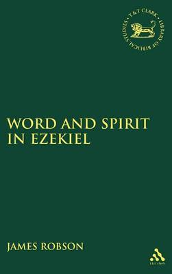Word and Spirit in Ezekiel by James E. Robson image