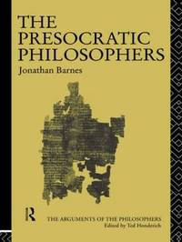 The Presocratic Philosophers by Jonathan Barnes