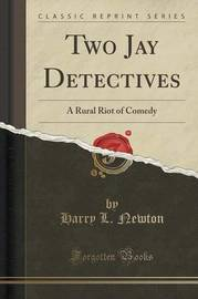 Two Jay Detectives by Harry L Newton