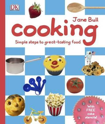Cooking: Simple Steps to Great-tasting Food by Jane Bull image