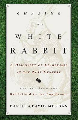Chasing the White Rabbit by Daniel Morgan