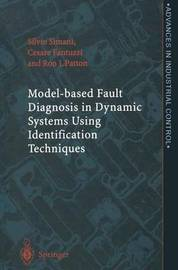 Model-based Fault Diagnosis in Dynamic Systems Using Identification Techniques by Silvio Simani image
