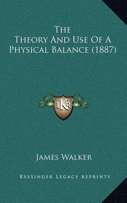 The Theory and Use of a Physical Balance (1887) by James Walker image