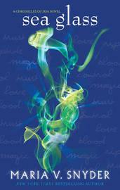 SEA GLASS by Maria V Snyder