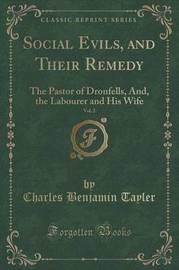 Social Evils, and Their Remedy, Vol. 2 of 4 by Charles Benjamin Tayler