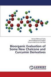 Bioorganic Evaluation of Some New Chalcone and Curcumin Derivatives by Kadry Asmaa Mahmoud