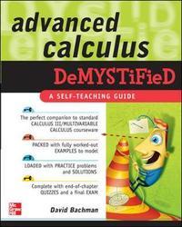 Advanced Calculus Demystified by David Bachman