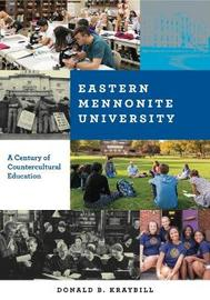 Eastern Mennonite University by Donald B Kraybill