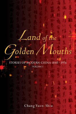Land of the Golden Mouths: Volume 1 by Chang Yuen-Shiu